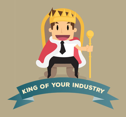 Be the King of your industry!