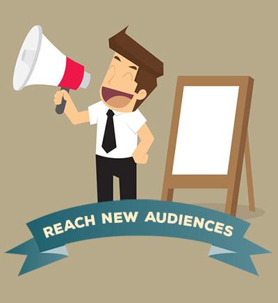 Reach Whole New Audiences